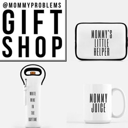 Mommy Problems Gift Shop