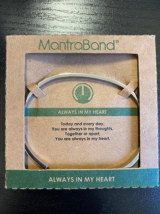 """Always In My Heart"" MantraBand Bracelet"
