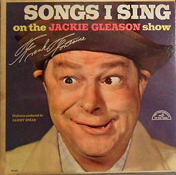Songs I Sing on the Jackie Gleason Show