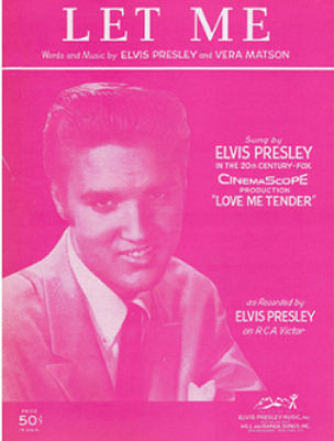 Let_Me_sheet_music_1956_Elvis_Presley.pn