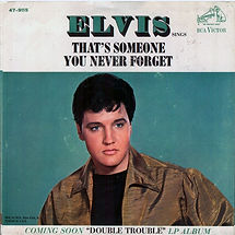 elvis-presley-thats-someone-you-never-fo