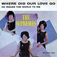 Where Did Our Love Go