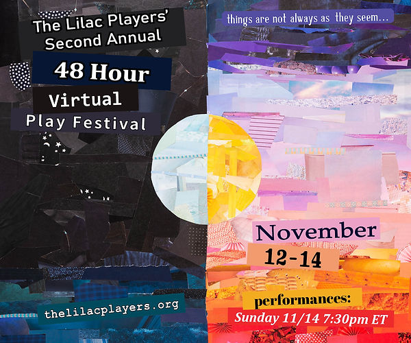 Lilac Players 2nd Annual 48 Hour Virtual Play Festival Poster.  November 12-14, performances Sunday 11/14 7:30pm ET