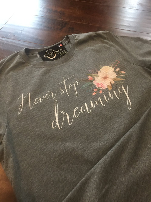 Never Stop Dreaming Tee