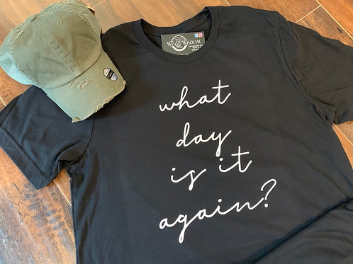 What day is it again? t shirt