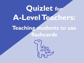 Quizlet for A-Level Teachers: Teaching students to use flashcards