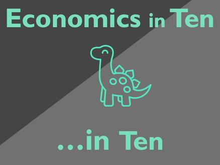 Economics in Ten...in Ten