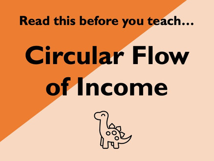 Read this before teaching... Circular Flow of Income