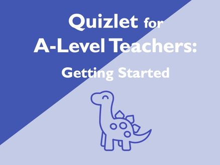 Quizlet for A-Level Teachers: Getting Started