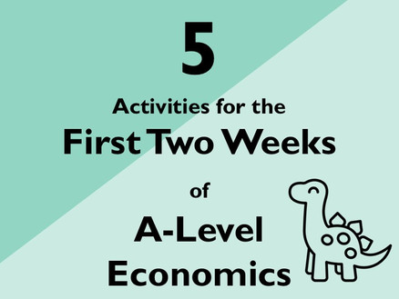5 Activities for the first two weeks of Economics A-level