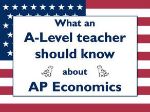 What an A-Level teacher should know about AP Economics.