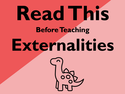 Read this before you teach...Externalities
