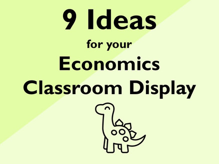 9 Ideas for your Economics Classroom Display