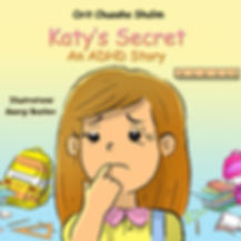 Katy's Secret - An ADHD Story ​