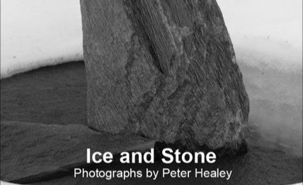 """""""Ice and Stone"""" Photographs by Peter Healey"""