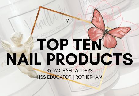 My top ten nail items!