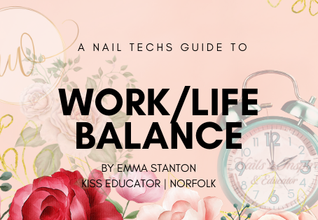 A nail techs guide to work/life balance