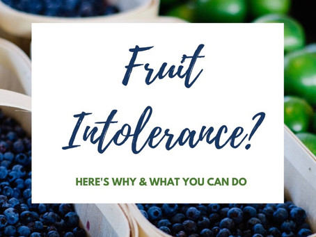 Do you have an intolerance to fruit?