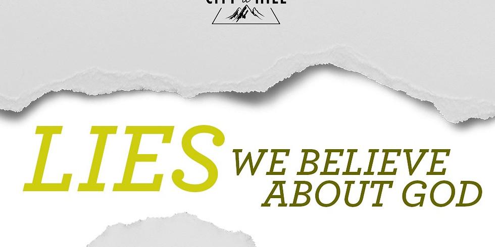 CoaH Culture 1: Lies we Believe About God