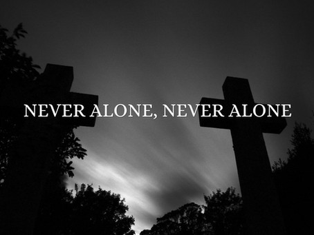But Never Alone