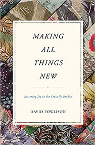 Making All Things New David Powlison.jpg