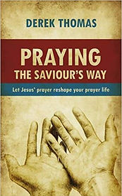 Praying_the_Saviour's_Way_Derek_Thomas.j