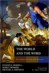 The World and the Word Eugene H. Merrill