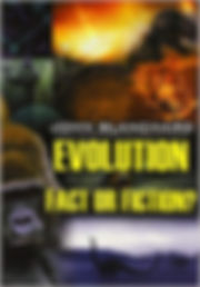 Evolution - Fact or Fiction John Blancha