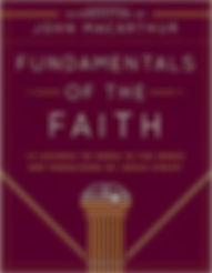 Fundamentals of the Faith John MacArthur