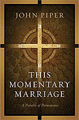 This Momentary Marriage John Piper.jpg
