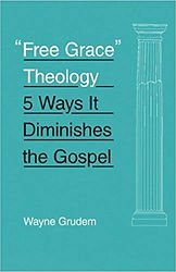 """Free Grace"" Theology Wayne Grudem.jpg"