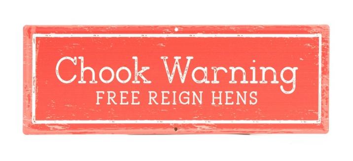 Chook Warning Sign