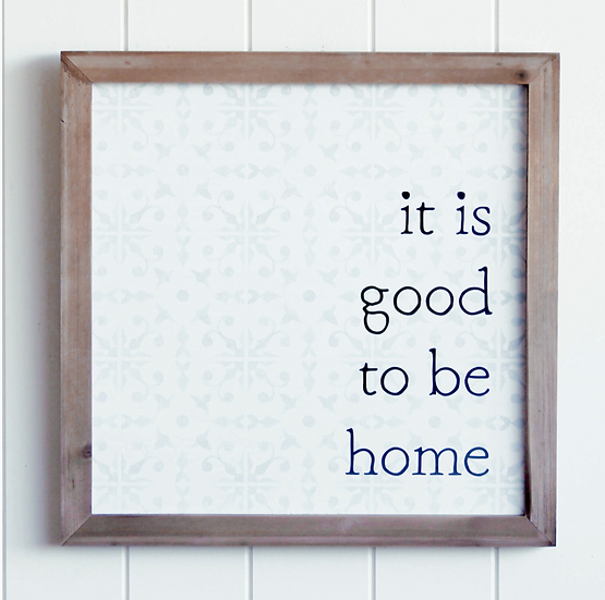 Its good to be home Sign