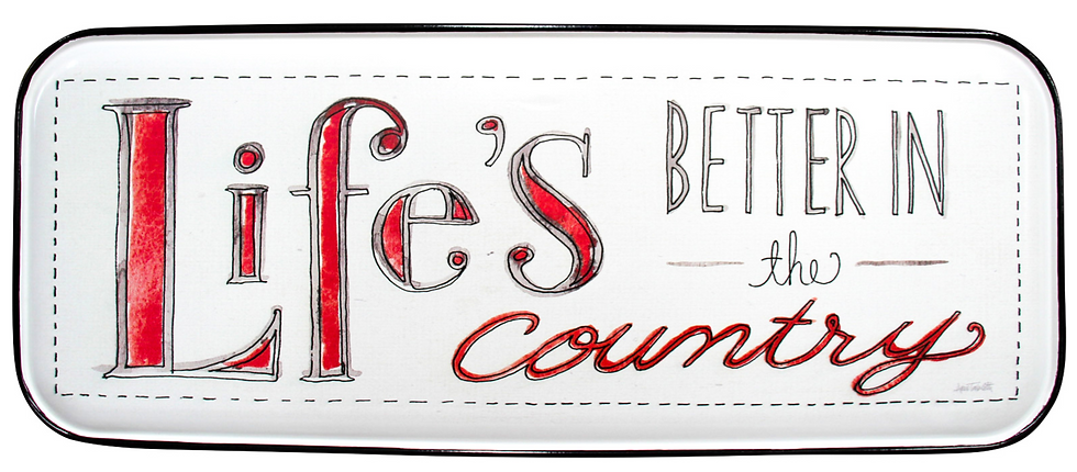 Life's Better in the Country Sign