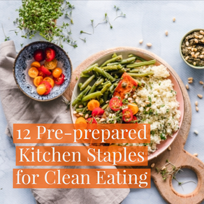 12 Kitchen Staples for Clean Eating