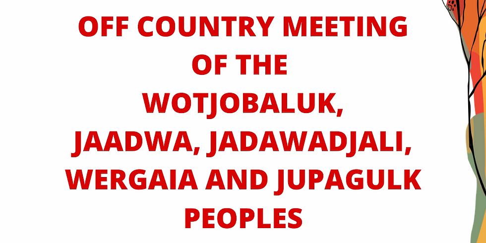 Wotjobaluk, Jaadwa, Jadawadjali, Wergai & Jupagulk Peoples Off Country Information Session