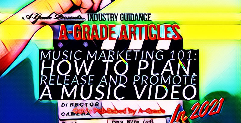 Music Marketing: How to Plan, Release and Promote a Music Video