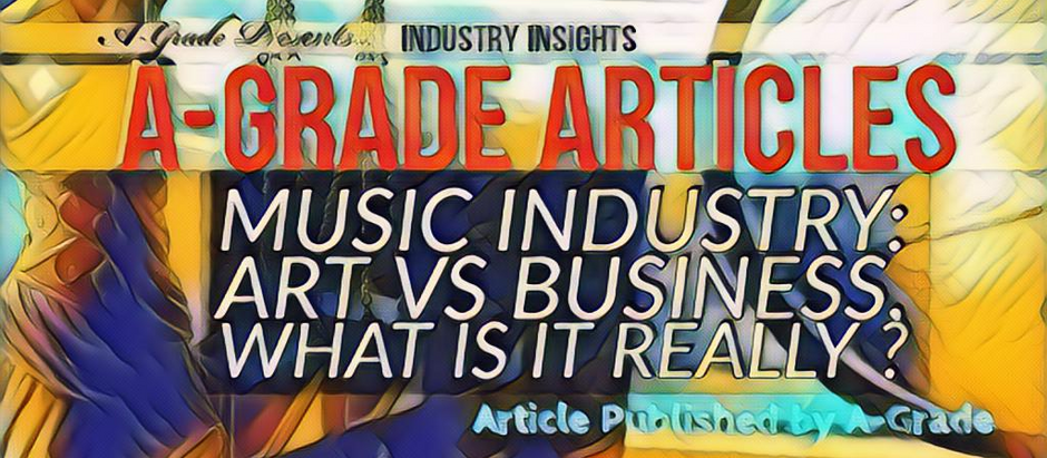 Article : The Music industry ; Art VS Business : What is it really ?
