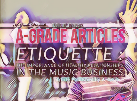 Article : Etiquette : The importance of healthy relationships in the Music Business