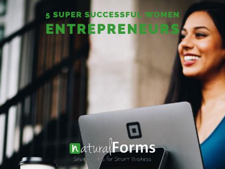 5 Super Successful Women Entrepreneurs