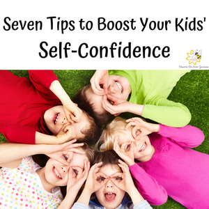 Seven Tips to Boost Kids' Self-Confidence