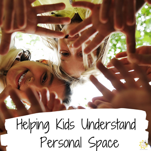 Helping Kids Understand Personal Space