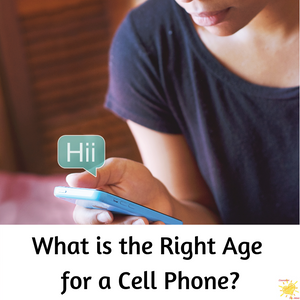 What Is the Right Age for a Cell Phone?