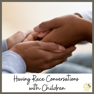 Having Race Conversations with Children