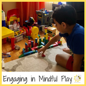 Engaging in Mindful Play