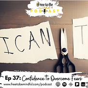 Confidence to Overcome Fears