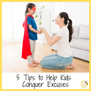 5 Tips to Help Kids (and adults) Conquer Excuses