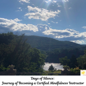 Days of Silence: Journey to become a Certified Mindfulness Instructor