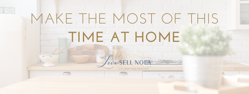 Make the most of this time at HOME!