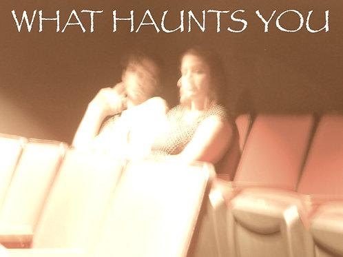 What Haunts You Script